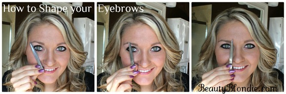 How to Shape your Eyebrows at BeautyBlondie.com