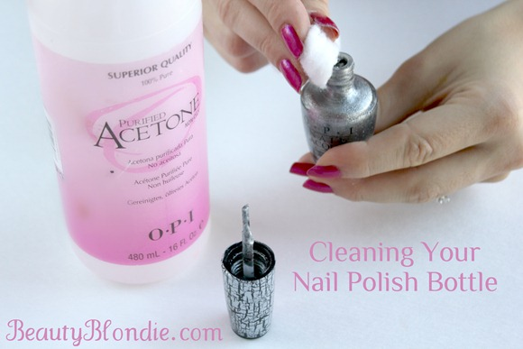 Cleaning Your Nail Polish Bottles at BeautyBlondie.com