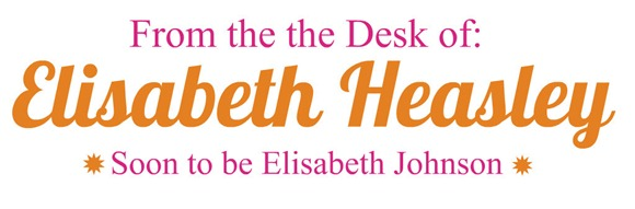 From the Dest of Elisabeth Heasley soon to be Elisabeth Johnson